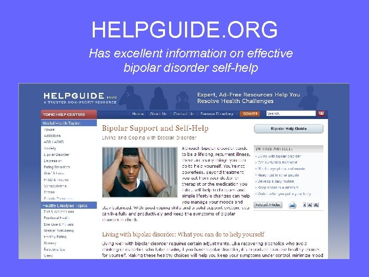HELPGUIDE. ORG Has excellent information on effective bipolar disorder self-help