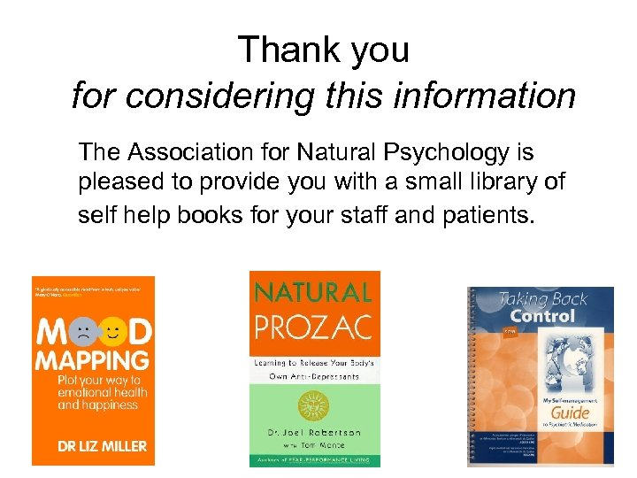Thank you for considering this information The Association for Natural Psychology is pleased to