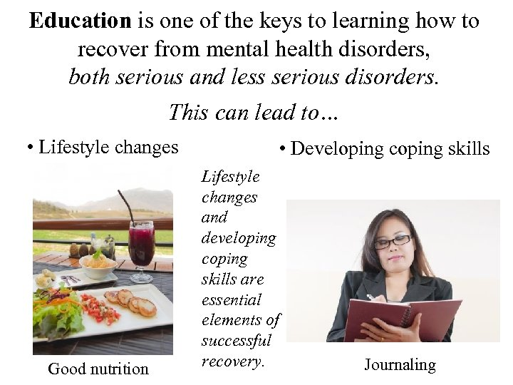 Education is one of the keys to learning how to recover from mental health