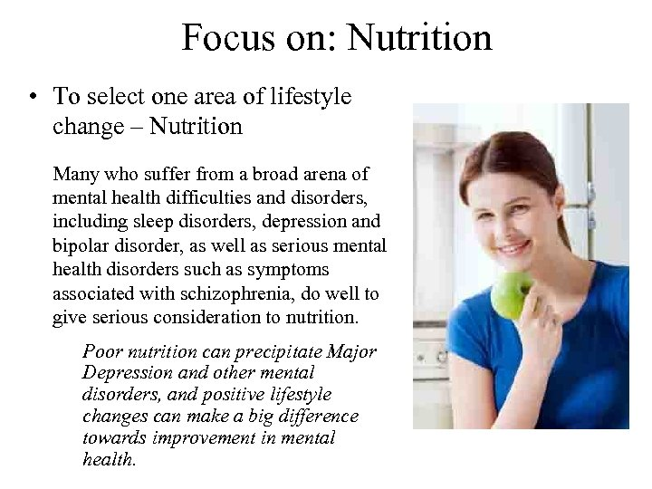 Focus on: Nutrition • To select one area of lifestyle change – Nutrition Many
