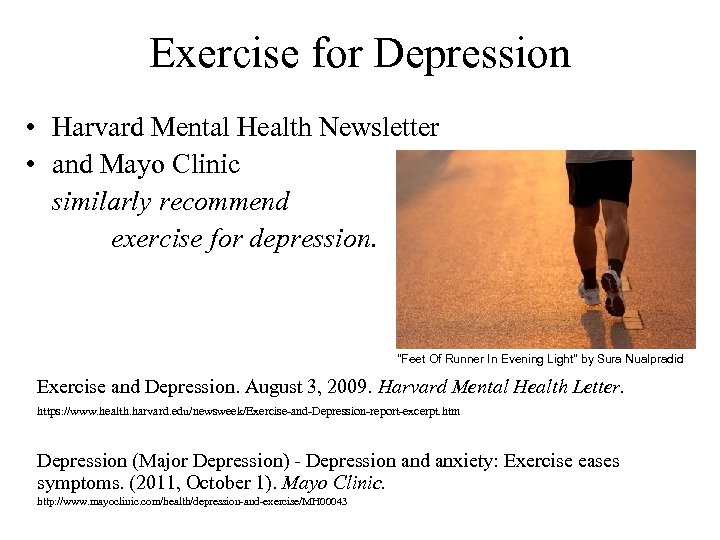 Exercise for Depression • Harvard Mental Health Newsletter • and Mayo Clinic similarly recommend