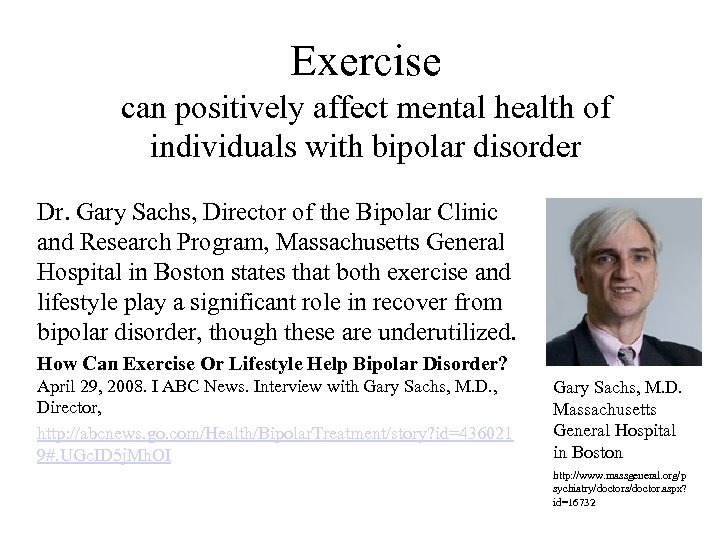 Exercise can positively affect mental health of individuals with bipolar disorder Dr. Gary Sachs,