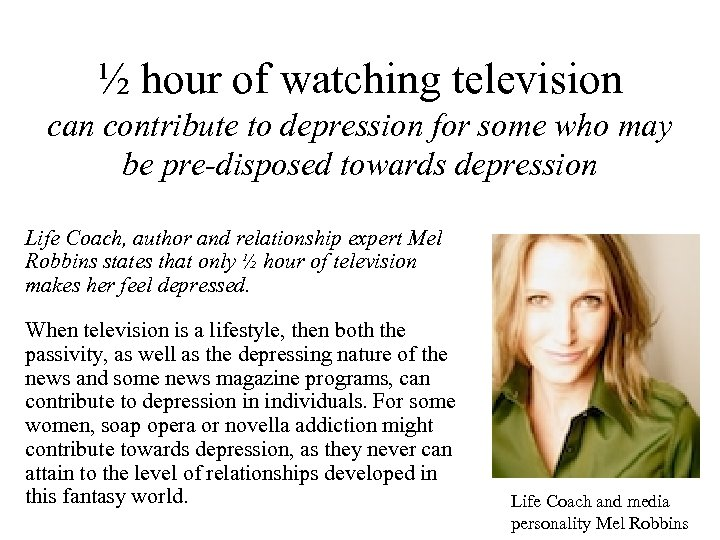½ hour of watching television can contribute to depression for some who may be