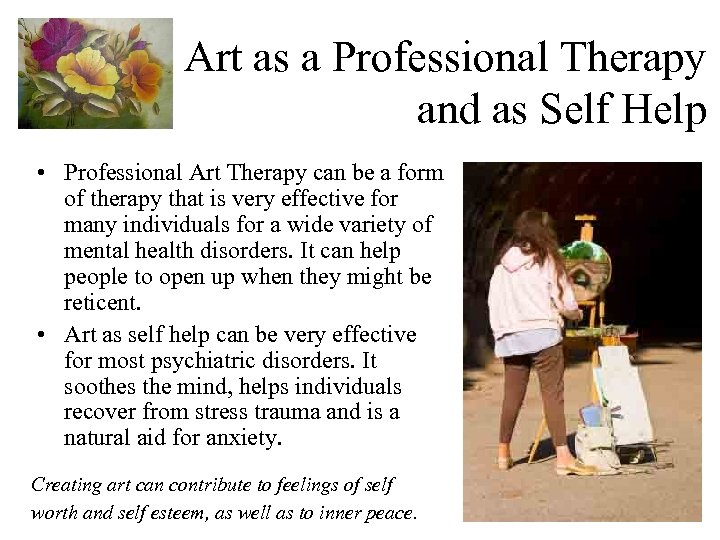 Art as a Professional Therapy and as Self Help • Professional Art Therapy can