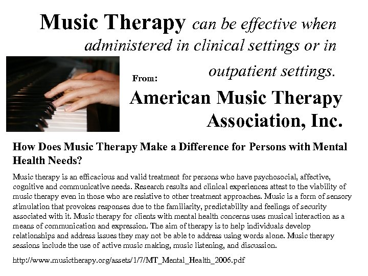 Music Therapy can be effective when administered in clinical settings or in From: outpatient