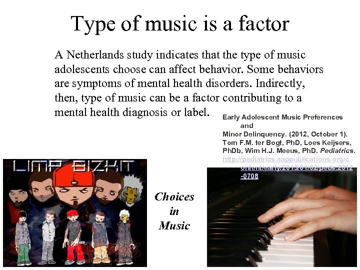 Type of music is a factor A Netherlands study indicates that the type of
