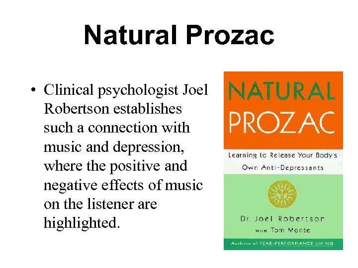 Natural Prozac • Clinical psychologist Joel Robertson establishes such a connection with music and