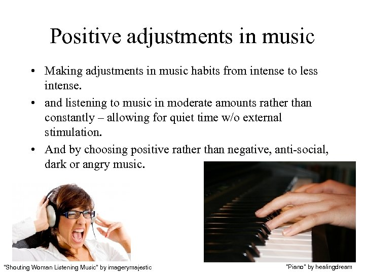 Positive adjustments in music • Making adjustments in music habits from intense to less