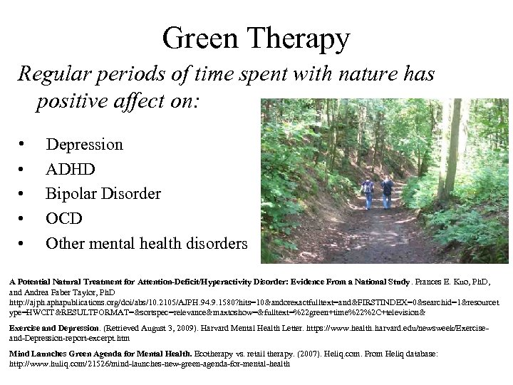 Green Therapy Regular periods of time spent with nature has positive affect on: •