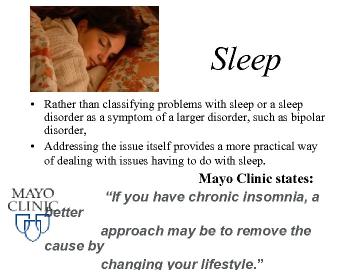 Sleep • Rather than classifying problems with sleep or a sleep disorder as a