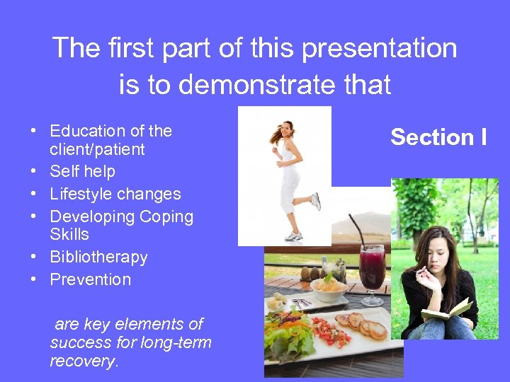 The first part of this presentation is to demonstrate that • Education of the