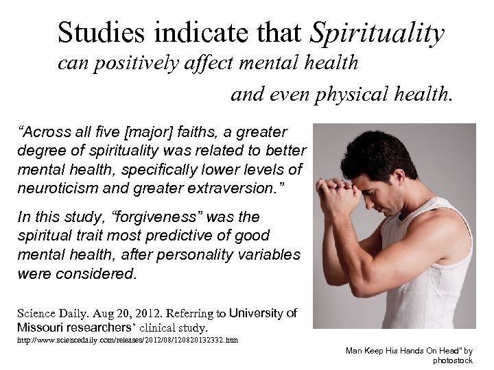 """Studies indicate that Spirituality can positively affect mental health and even physical health. """"Across"""