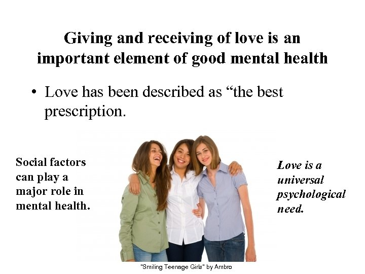 Giving and receiving of love is an important element of good mental health •