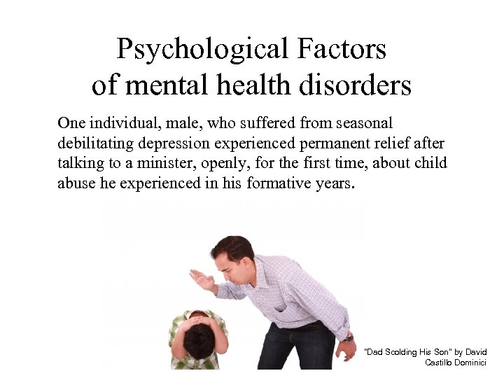 Psychological Factors of mental health disorders One individual, male, who suffered from seasonal debilitating