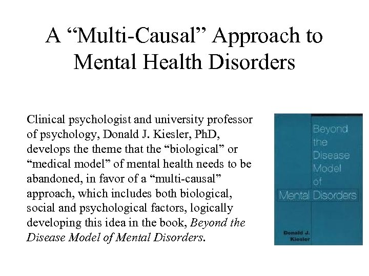 """A """"Multi-Causal"""" Approach to Mental Health Disorders Clinical psychologist and university professor of psychology,"""