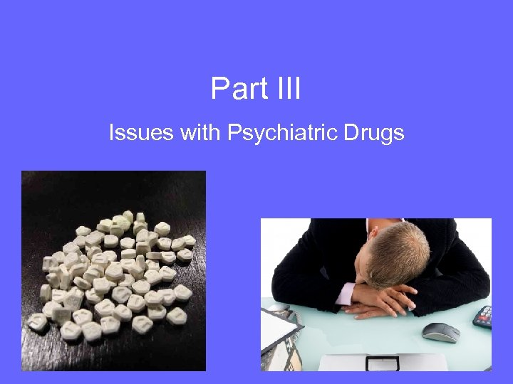 Part III Issues with Psychiatric Drugs