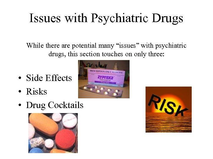 """Issues with Psychiatric Drugs While there are potential many """"issues"""" with psychiatric drugs, this"""