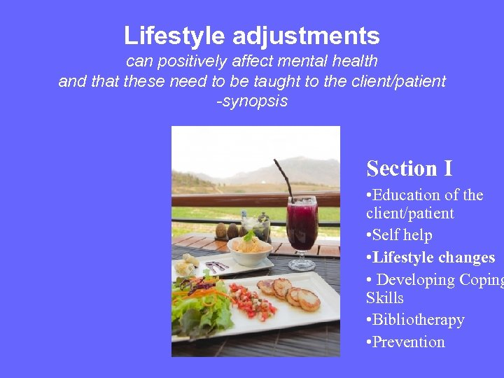 Lifestyle adjustments can positively affect mental health and that these need to be taught
