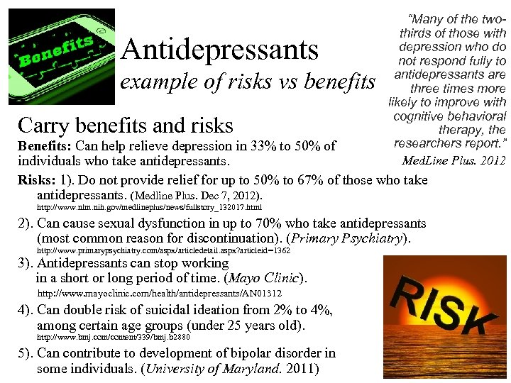 """Antidepressants example of risks vs benefits Carry benefits and risks """"Many of the twothirds"""