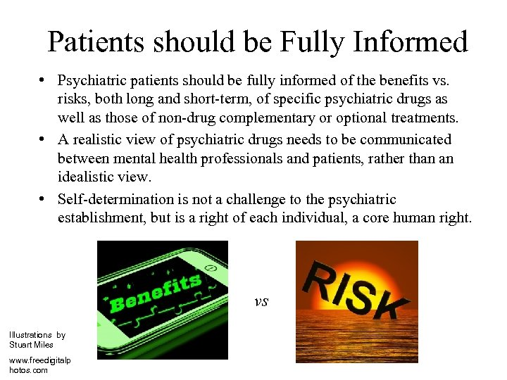 Patients should be Fully Informed • Psychiatric patients should be fully informed of the
