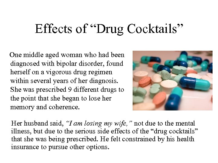 """Effects of """"Drug Cocktails"""" One middle aged woman who had been diagnosed with bipolar"""