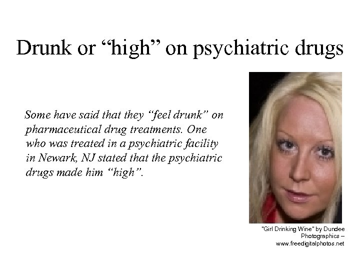 """Drunk or """"high"""" on psychiatric drugs Some have said that they """"feel drunk"""" on"""