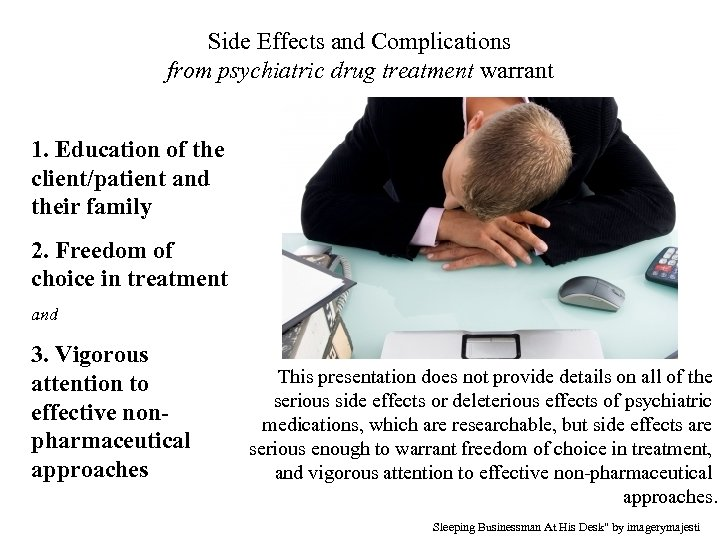 Side Effects and Complications from psychiatric drug treatment warrant 1. Education of the client/patient