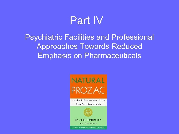 Part IV Psychiatric Facilities and Professional Approaches Towards Reduced Emphasis on Pharmaceuticals