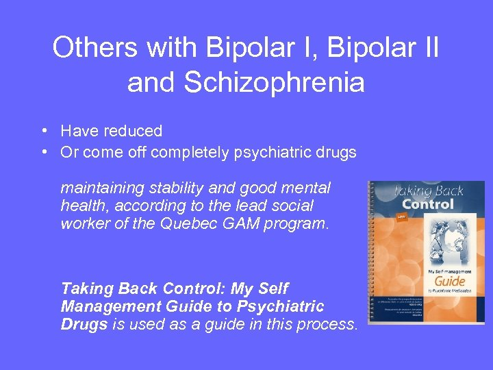 Others with Bipolar I, Bipolar II and Schizophrenia • Have reduced • Or come