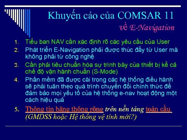 Khuyến cáo của COMSAR 11 về E-Navigation 1. 2. 3. 4. Tiểu ban NAV