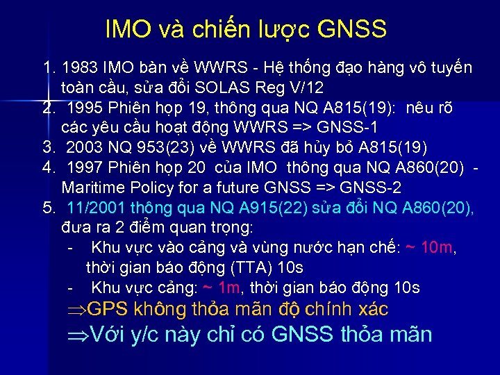 IMO và chiến lược GNSS 1. 1983 IMO bàn về WWRS - Hệ thống