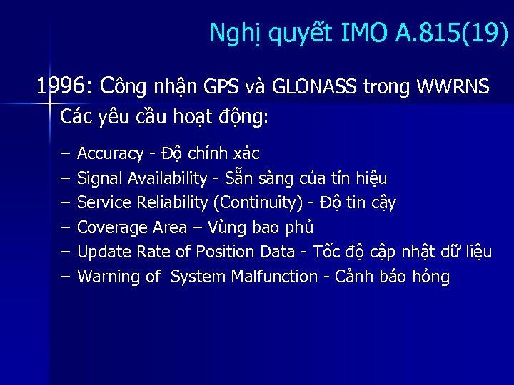 Nghị quyết IMO A. 815(19) 1996: Công nhận GPS và GLONASS trong WWRNS Các