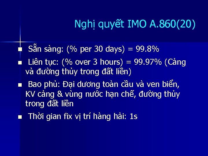 Nghị quyết IMO A. 860(20) n Sẵn sàng: (% per 30 days) = 99.