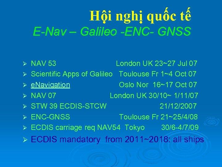 Hội nghị quốc tế E-Nav – Galileo -ENC- GNSS Ø NAV 53 London UK