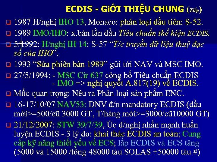 ECDIS - GiỚI THIỆU CHUNG (Tiếp) q 1987 H/nghị IHO 13, Monaco: phân loại