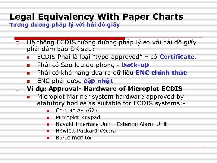 Legal Equivalency With Paper Charts Tương đương pháp lý với hải đồ giấy o