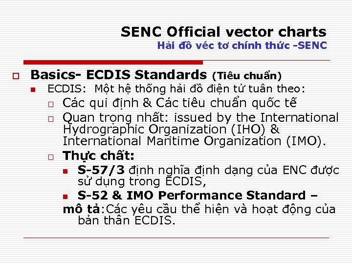 SENC Official vector charts Hải đồ véc tơ chính thức -SENC o Basics- ECDIS
