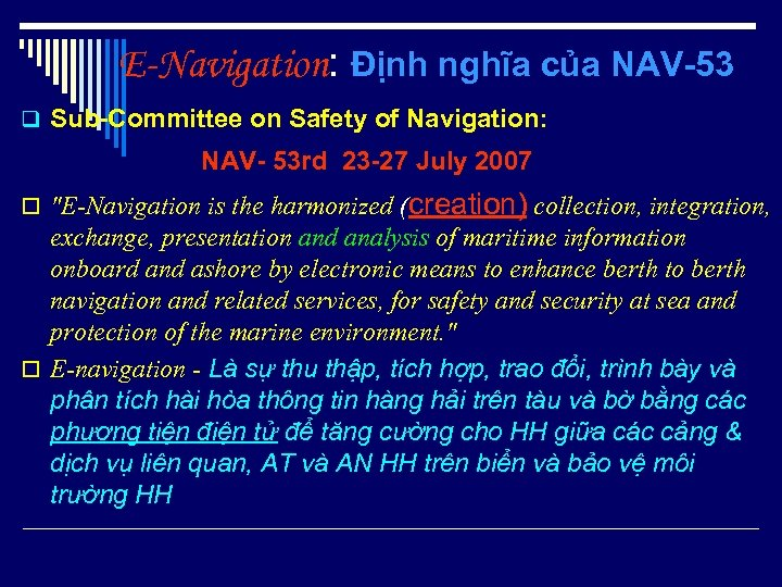 E-Navigation: Định nghĩa của NAV-53 q Sub-Committee on Safety of Navigation: NAV- 53 rd