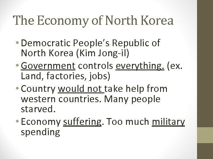 The Economy of North Korea • Democratic People's Republic of North Korea (Kim Jong-il)