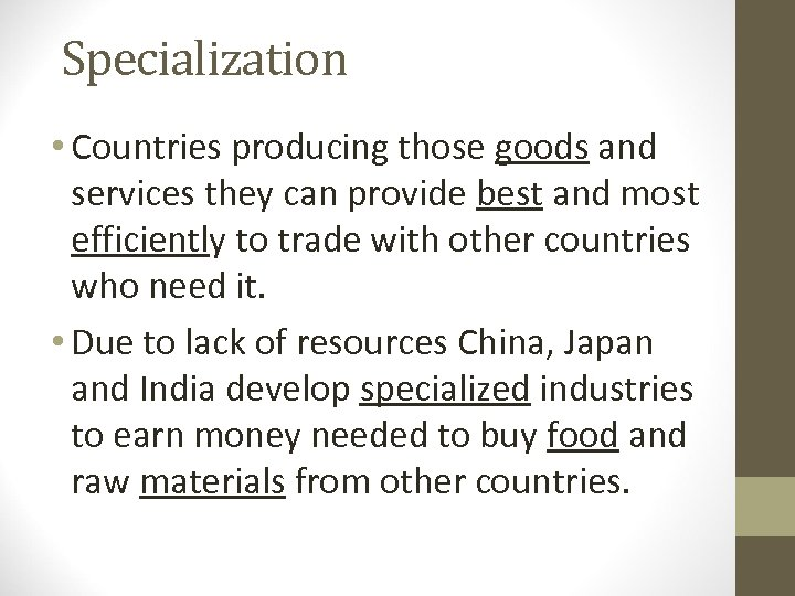 Specialization • Countries producing those goods and services they can provide best and most