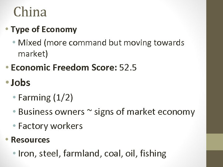 China • Type of Economy • Mixed (more command but moving towards market) •