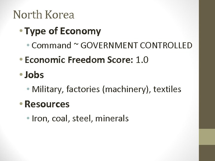 North Korea • Type of Economy • Command ~ GOVERNMENT CONTROLLED • Economic Freedom
