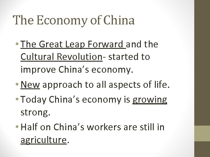 The Economy of China • The Great Leap Forward and the Cultural Revolution- started