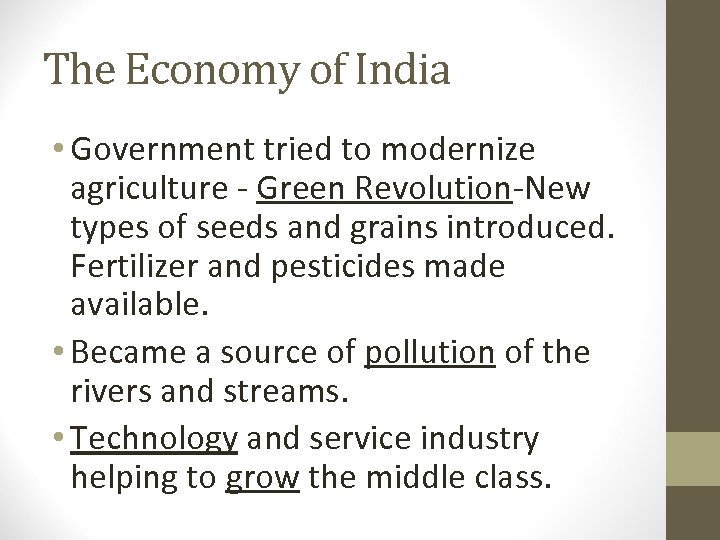 The Economy of India • Government tried to modernize agriculture - Green Revolution-New types