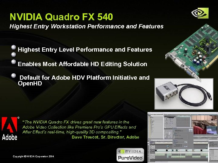 NVIDIA Quadro FX 540 Highest Entry Workstation Performance and Features Highest Entry Level Performance