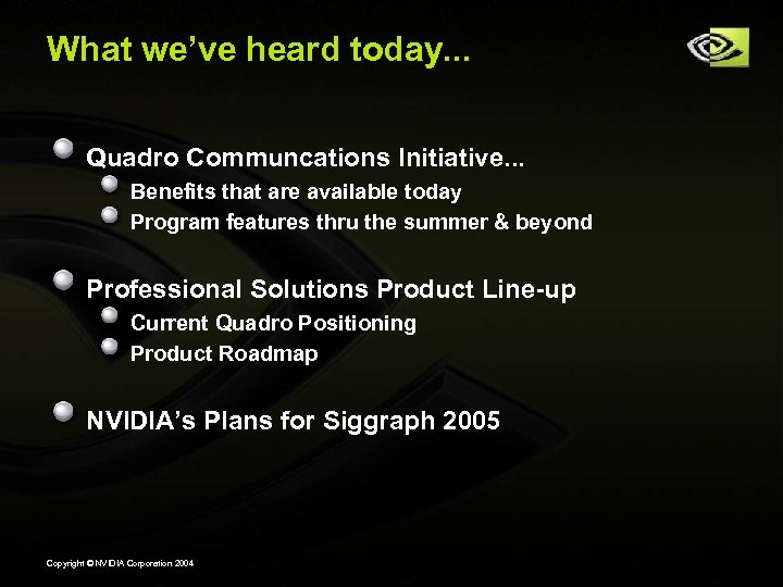 What we've heard today. . . Quadro Communcations Initiative. . . Benefits that are