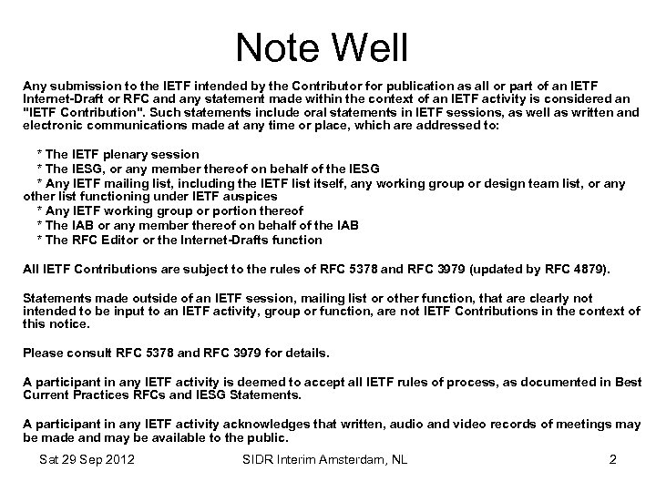 Note Well Any submission to the IETF intended by the Contributor for publication as