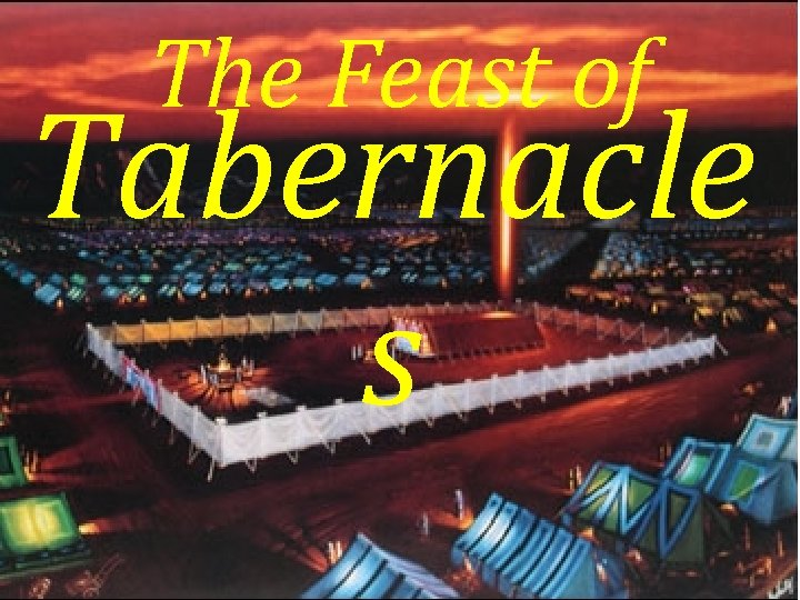 The Feast of Tabernacle s