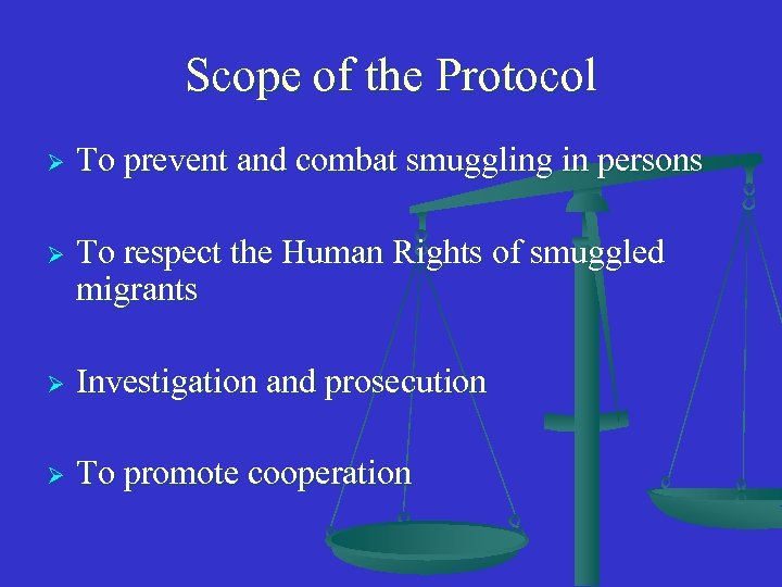 Scope of the Protocol Ø To prevent and combat smuggling in persons Ø To