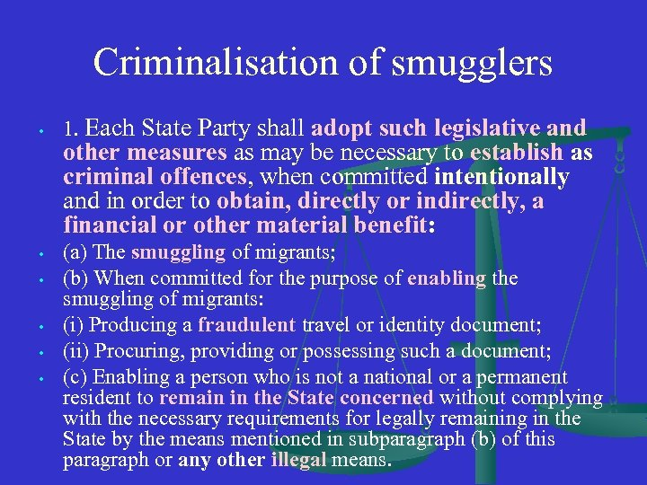 Criminalisation of smugglers • • • 1. Each State Party shall adopt such legislative